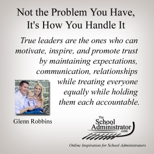 Not the Problem You Have, It's How You Handle It – Glenn Robbins