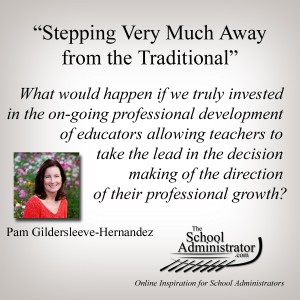 Stepping Very Much Away from the Traditional – Pam Hernandez