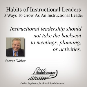 Habits of Instructional Leaders – Steven Weber