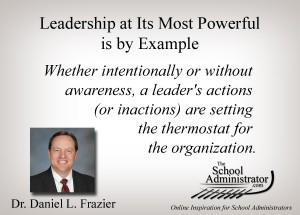 Leadership at Its Most Powerful is by Example – Dr. Daniel L. Frazier