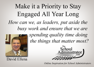 Make it a Priority to Stay Engaged All Year Long – David Ellena