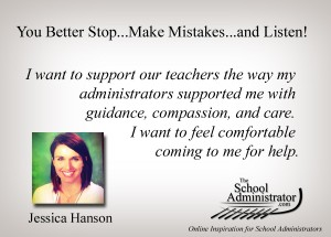 You Better Stop…Make Mistakes…and Listen! – Jessica Hanson