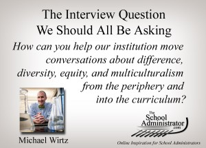 The Interview Question We Should All Be Asking –  Michael Wirtz