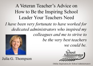 A Veteran Teacher's Advice on How to Be the Inspiring School Leader Your Teachers Need – Julia G. Thompson