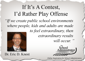 If It's A Contest, I'd Rather Play Offense – Dr. Eric D. Knost