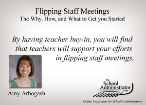 Flipping Staff Meetings  The Why, How, and What to Get you Started – Amy Arbogash