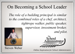 On Becoming a School Leader – Steven Weber